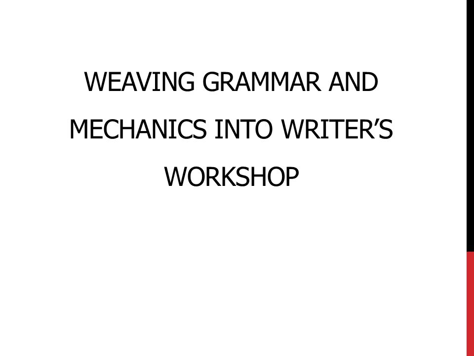 Weaving Grammar and Mechanics into Writer's Workshop