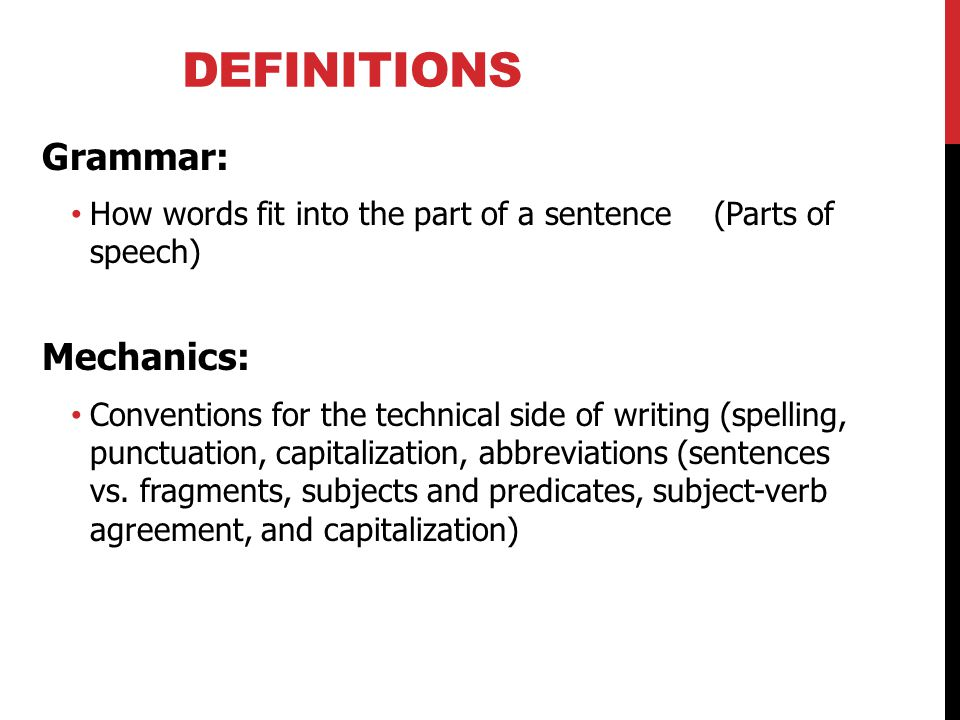 Definitions Grammar: Mechanics:
