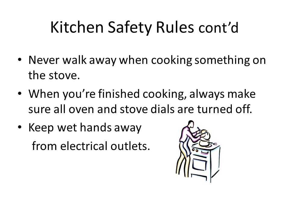 Kitchen Safety Rules cont'd