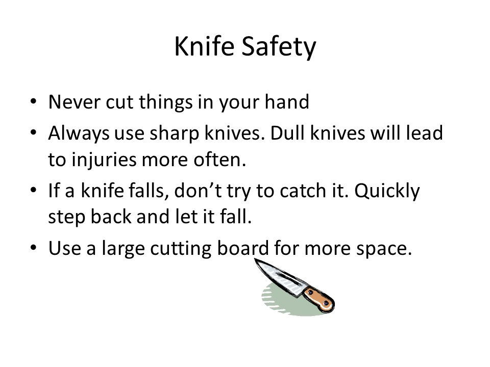 Knife Safety Never cut things in your hand