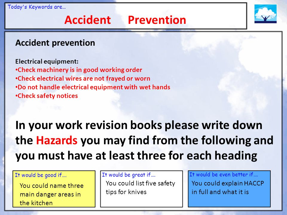 Accident Prevention Accident prevention. Electrical equipment: Check machinery is in good working order.