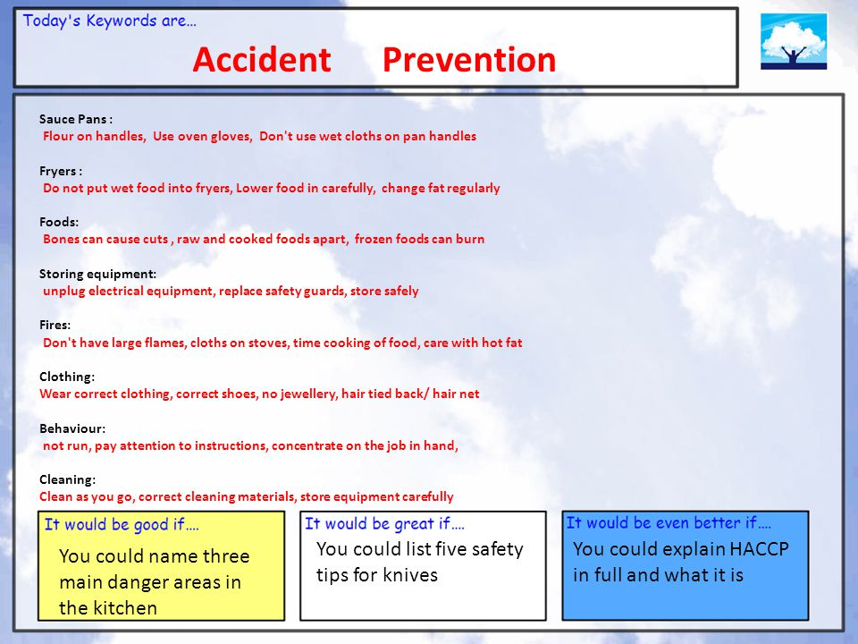 Accident Prevention You could list five safety tips for knives