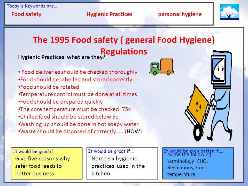 The 1995 Food safety ( general Food Hygiene) Regulations