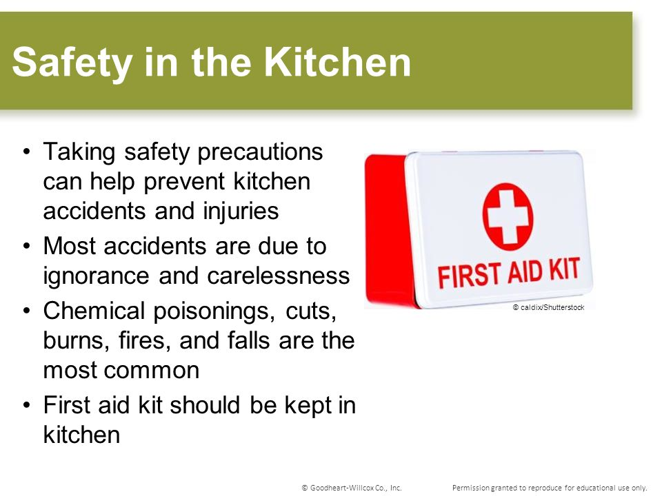 Safety in the Kitchen Taking safety precautions can help prevent kitchen accidents and injuries.