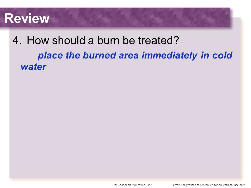 Review How should a burn be treated