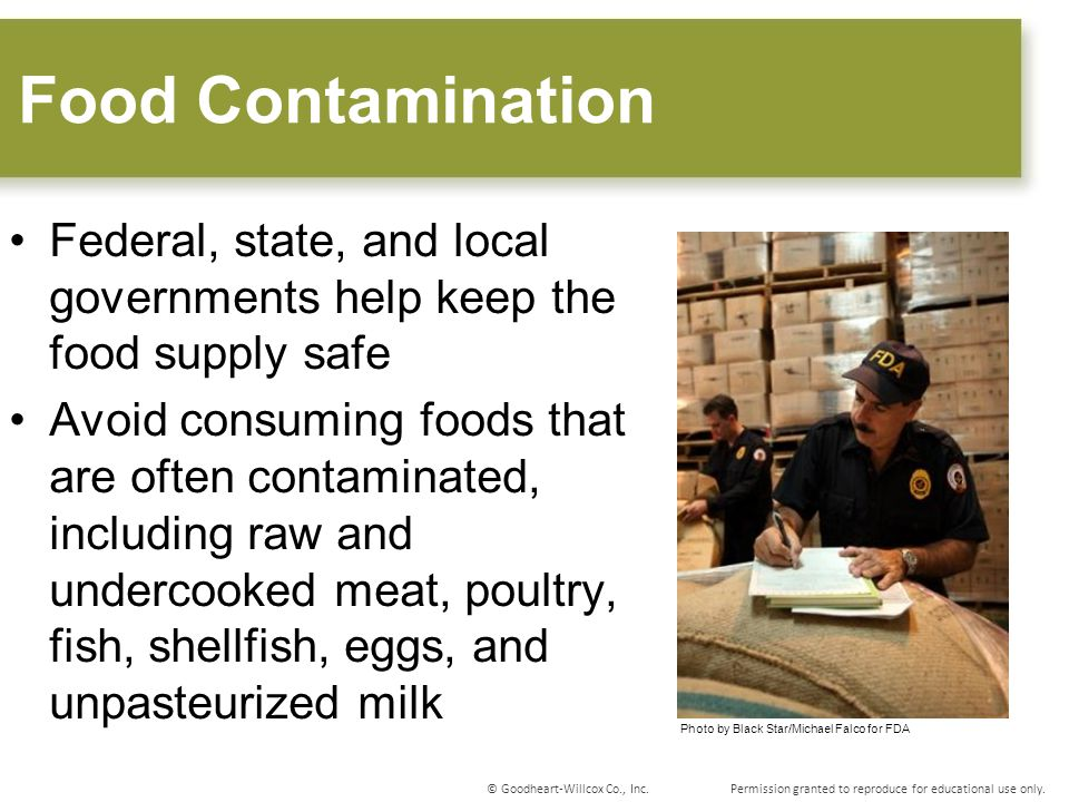Food Contamination Federal, state, and local governments help keep the food supply safe.