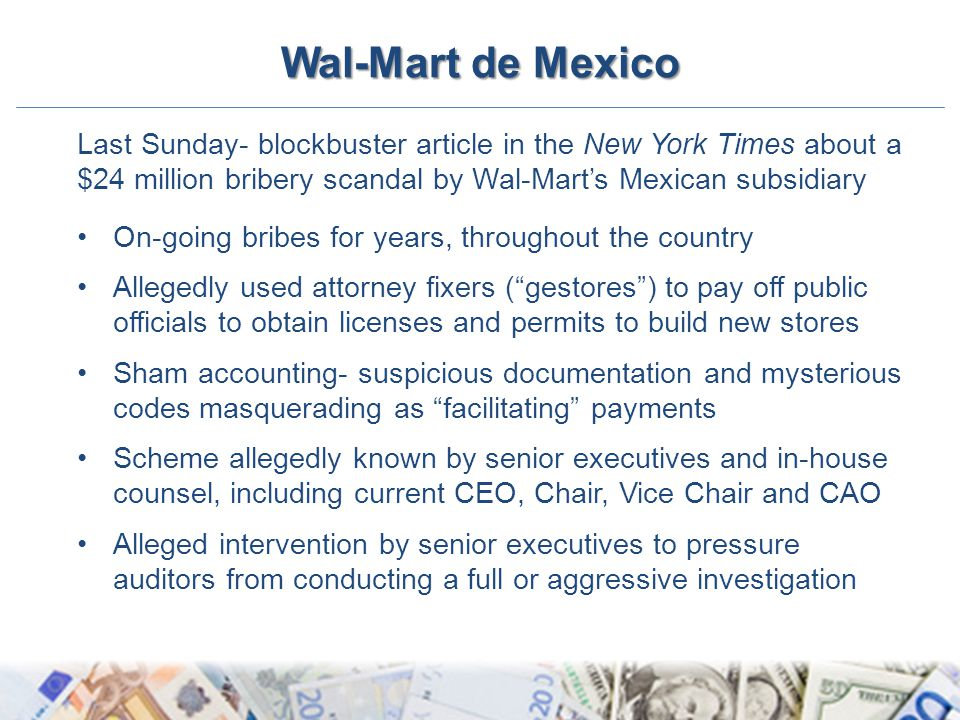 Wal-Mart de Mexico Last Sunday- blockbuster article in the New York Times about a $24 million bribery scandal by Wal-Mart's Mexican subsidiary.