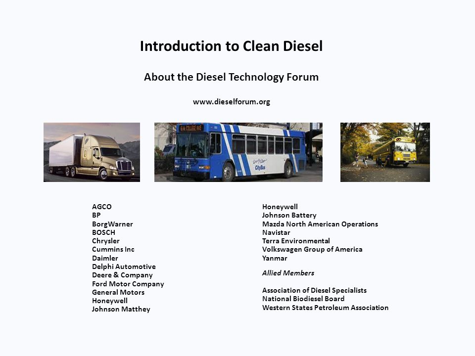 Introduction to Clean Diesel About the Diesel Technology Forum www