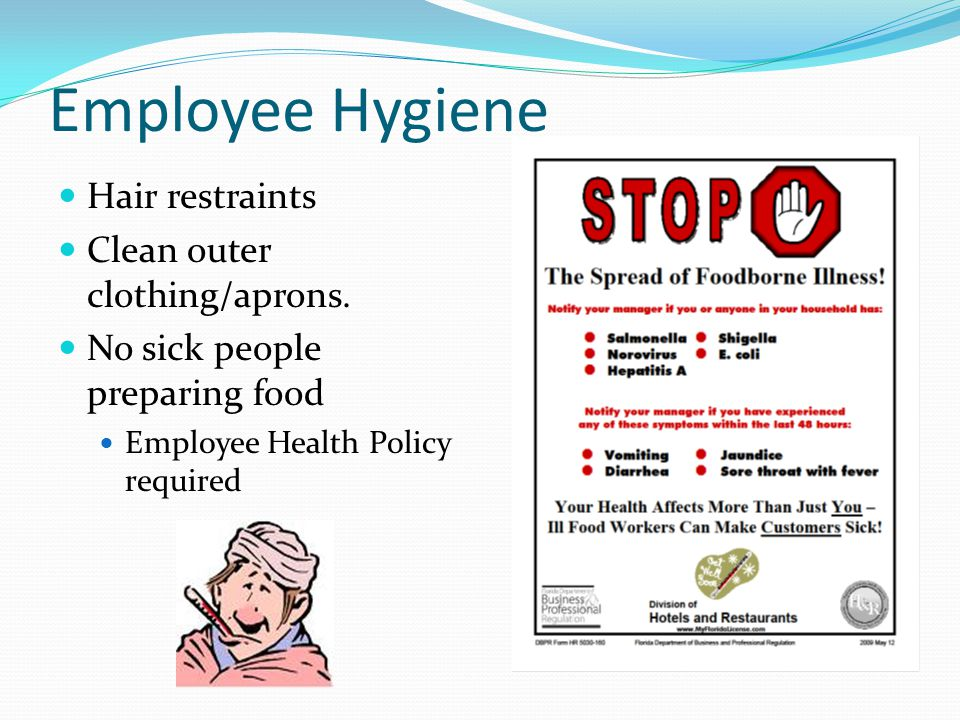 Employee Hygiene Hair restraints Clean outer clothing/aprons.