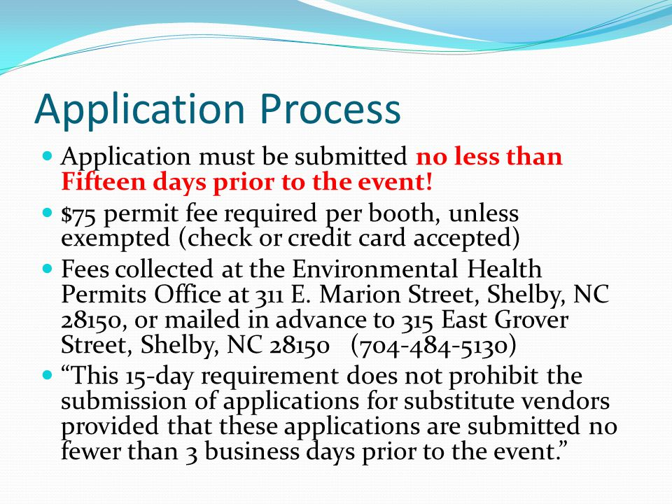 Application Process Application must be submitted no less than Fifteen days prior to the event!