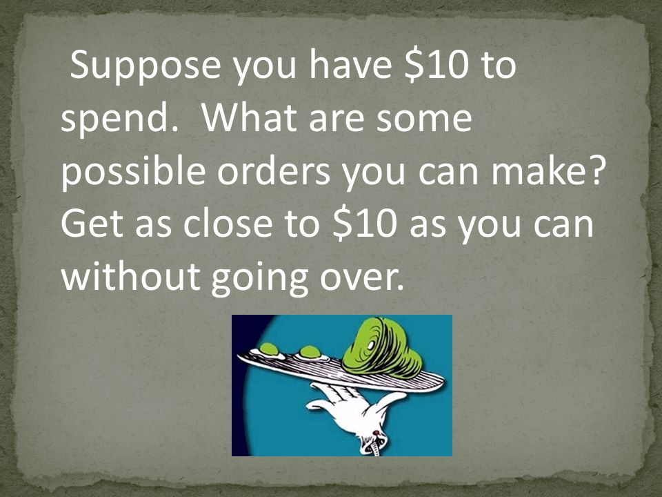 Suppose you have $10 to spend
