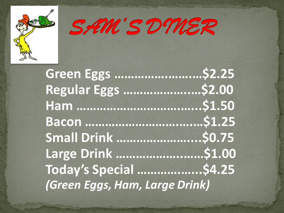SAM'S DINER Green Eggs …………….…….…$2.25 Regular Eggs ………………..…$2.00