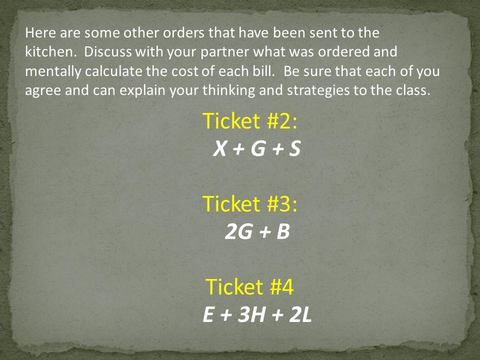 Ticket #2: X + G + S Ticket #3: 2G + B Ticket #4 E + 3H + 2L