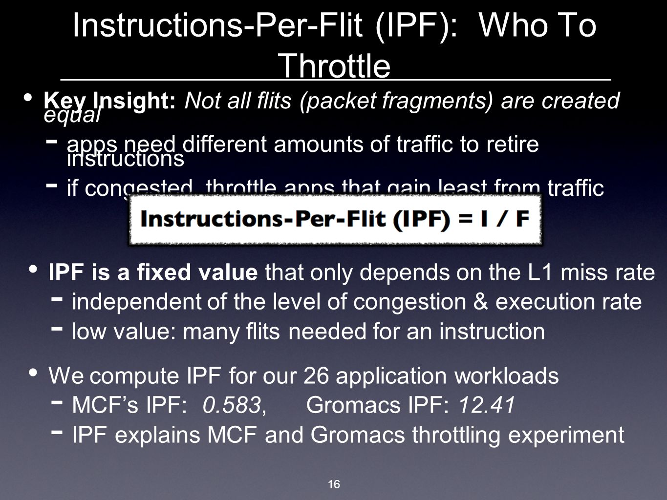 Instructions-Per-Flit (IPF): Who To Throttle