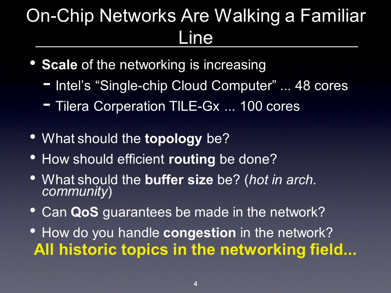 On-Chip Networks Are Walking a Familiar Line