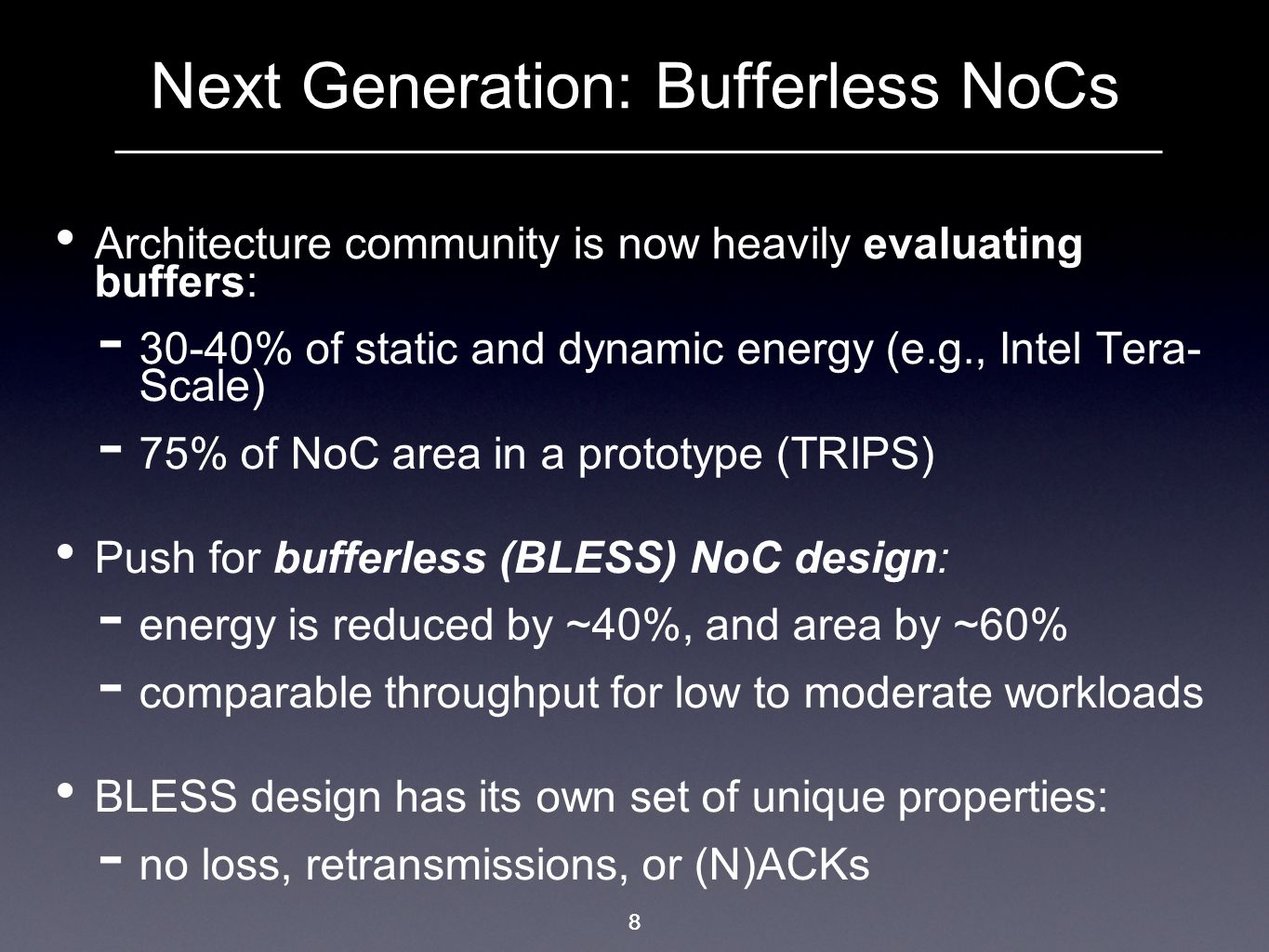 Next Generation: Bufferless NoCs