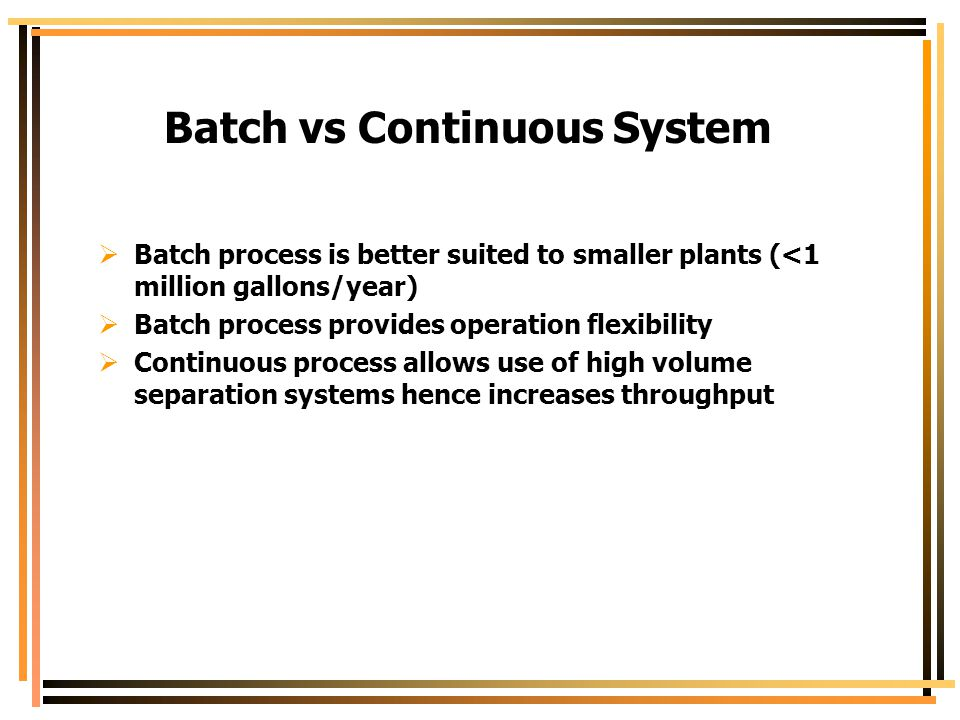 Batch vs Continuous System