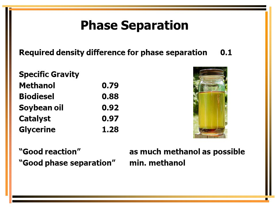 Phase Separation Required density difference for phase separation 0.1