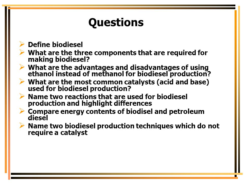 Questions Define biodiesel