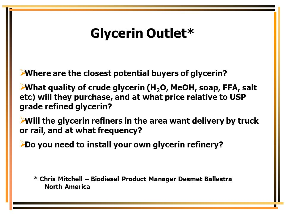 Glycerin Outlet* Where are the closest potential buyers of glycerin