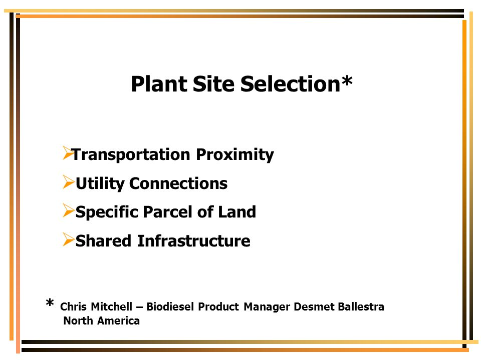 Plant Site Selection* Transportation Proximity Utility Connections