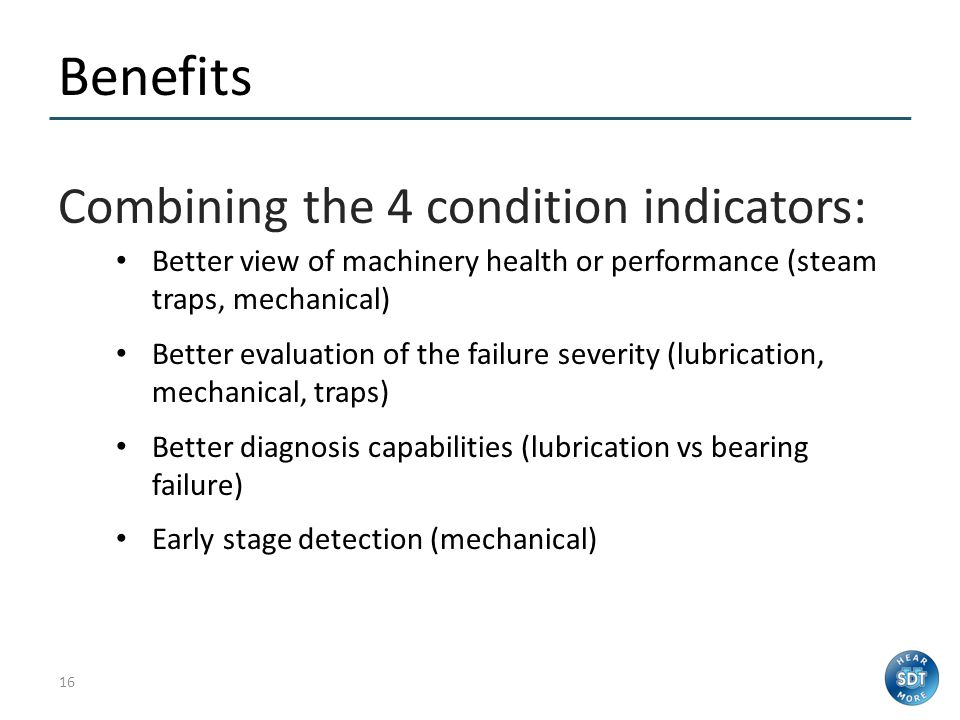 Benefits Combining the 4 condition indicators: