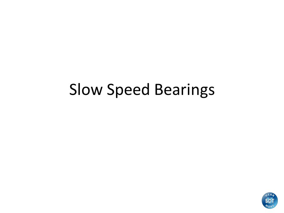 Slow Speed Bearings
