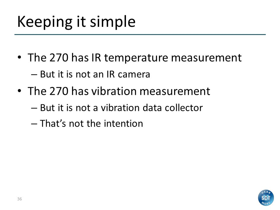 Keeping it simple The 270 has IR temperature measurement