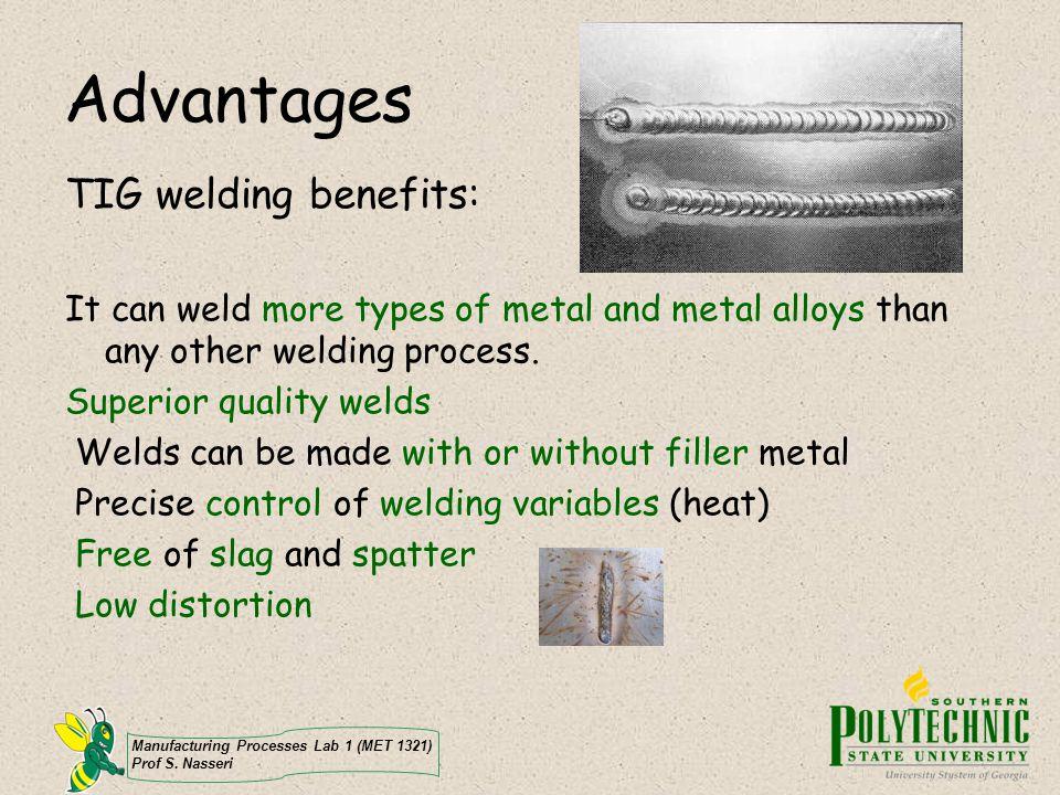 Advantages TIG welding benefits: