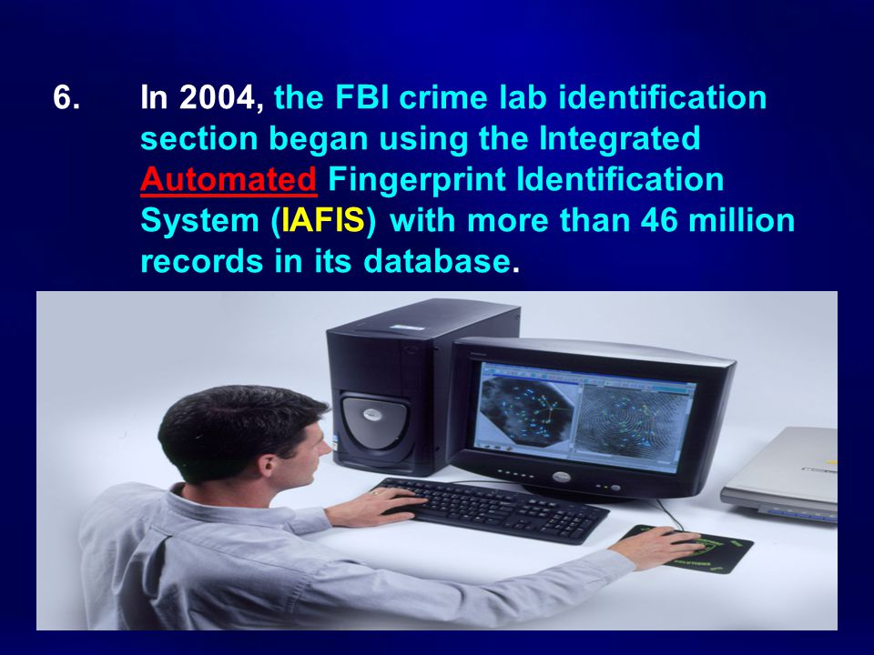 6. In 2004, the FBI crime lab identification