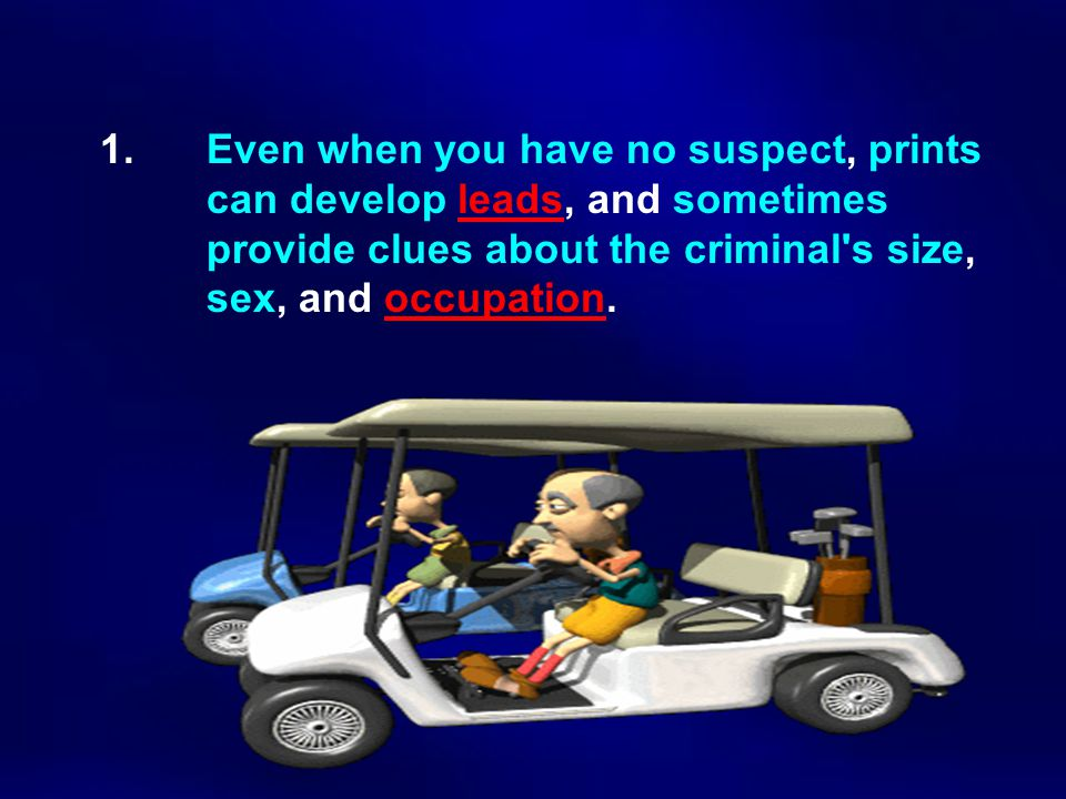 1. Even when you have no suspect, prints