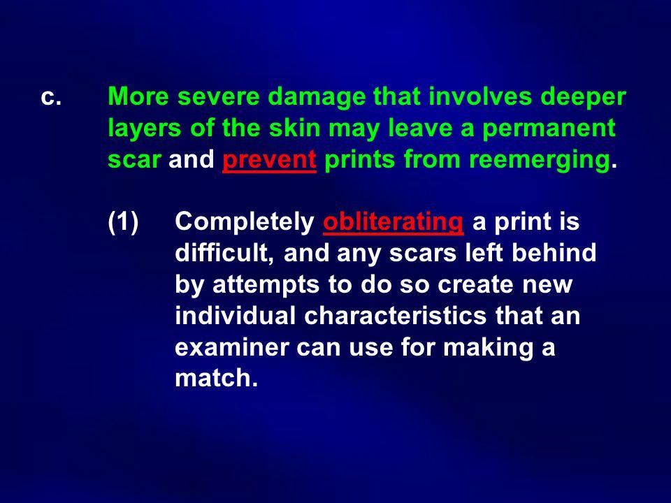 c. More severe damage that involves deeper