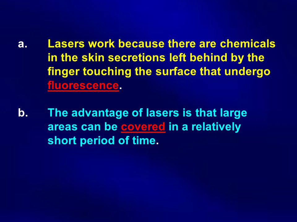 a. Lasers work because there are chemicals