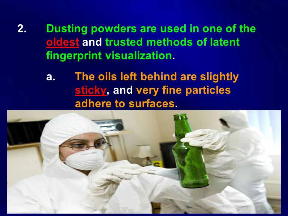 2. Dusting powders are used in one of the