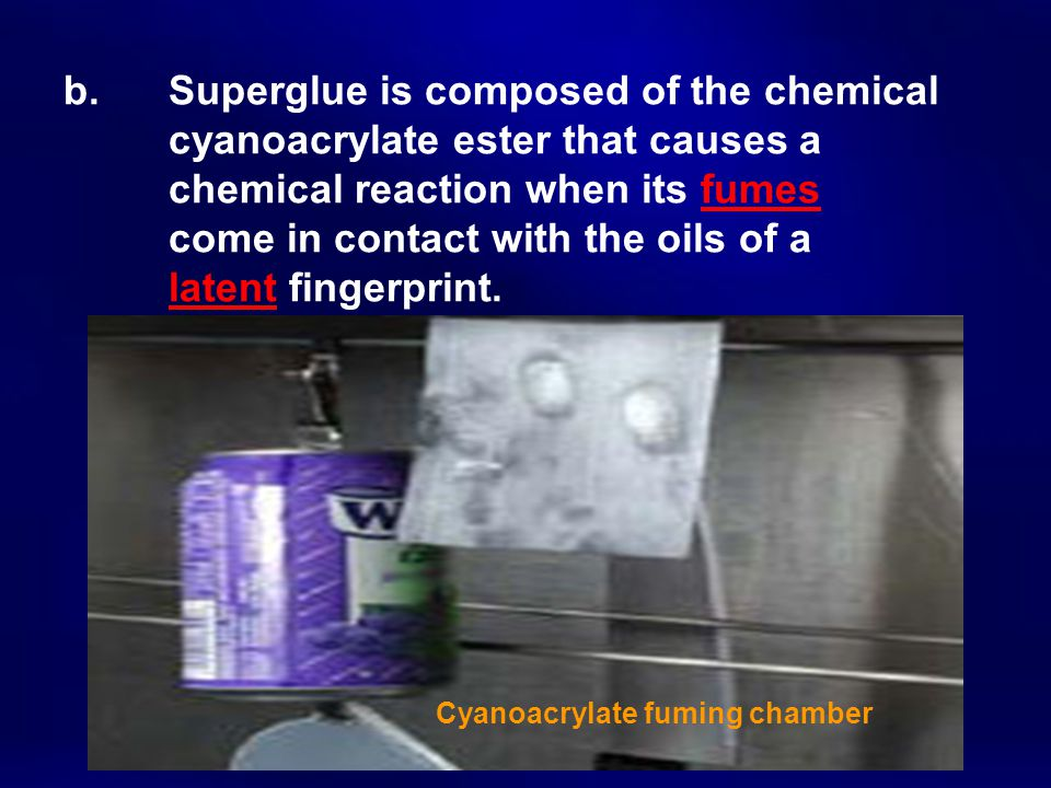 b. Superglue is composed of the chemical