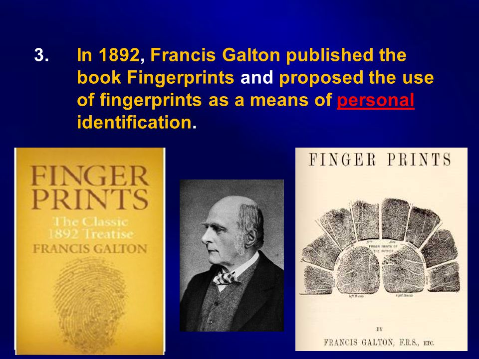 3. In 1892, Francis Galton published the