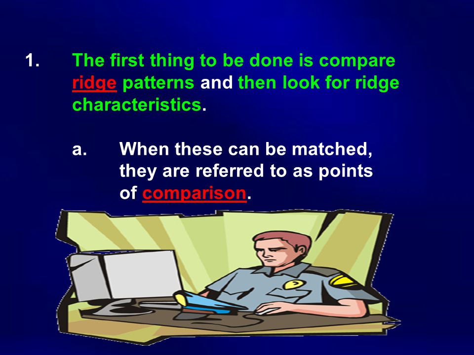 1. The first thing to be done is compare