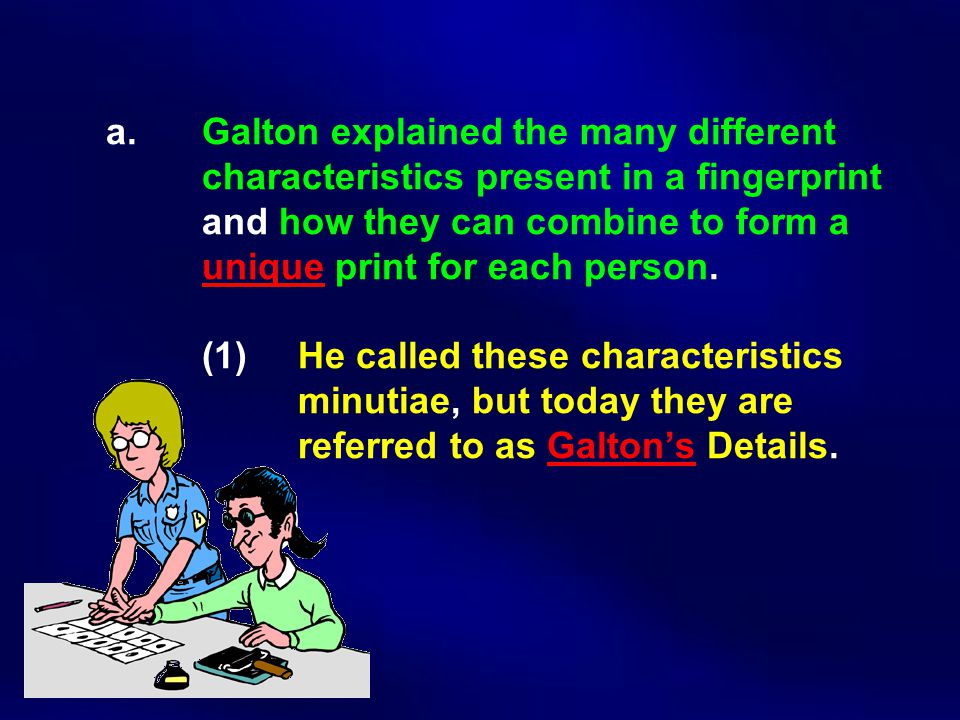 a. Galton explained the many different