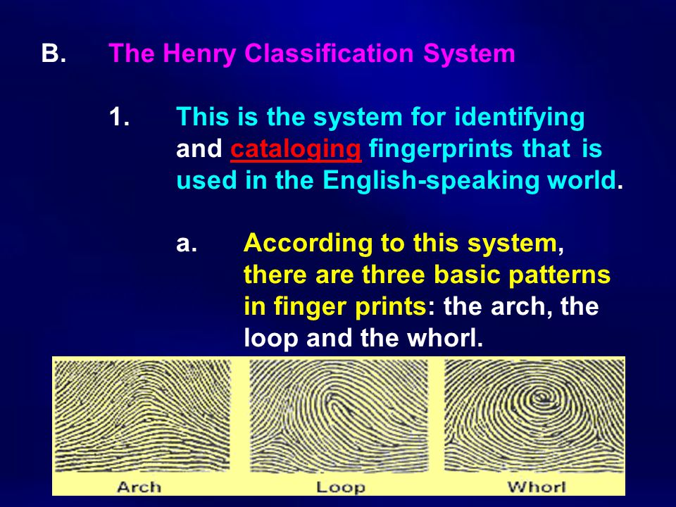B. The Henry Classification System. 1