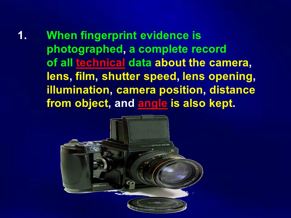 1. When fingerprint evidence is. photographed, a complete record