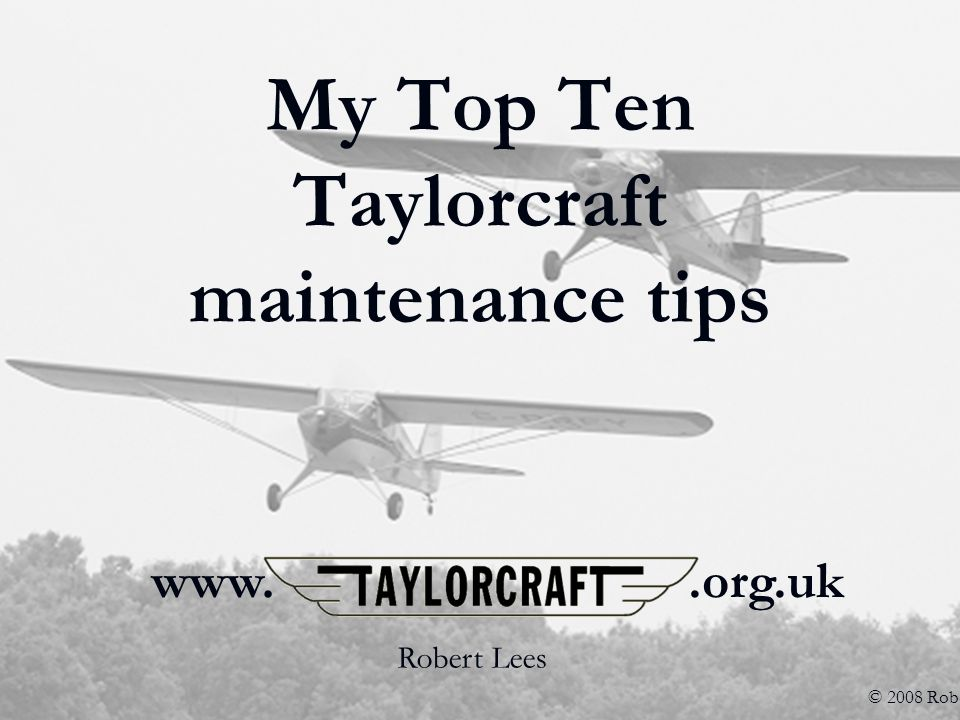 My Top Ten Taylorcraft maintenance tips