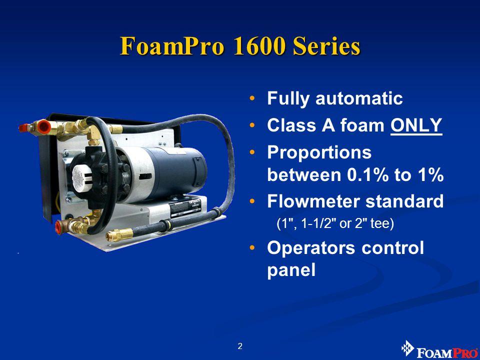 FoamPro 1600 Series Fully automatic Class A foam ONLY