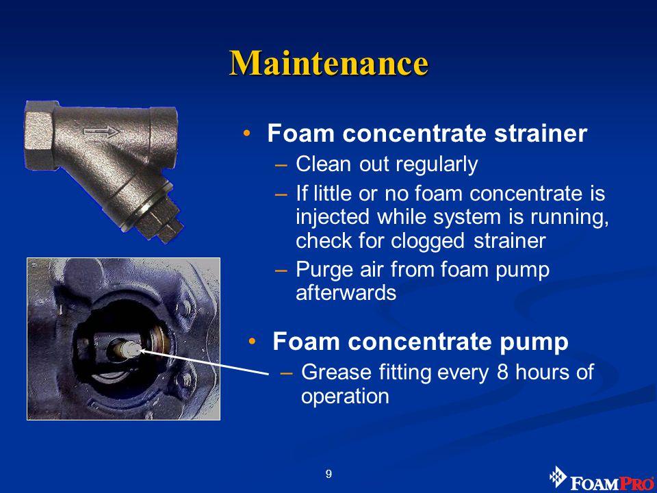 Maintenance Foam concentrate strainer Foam concentrate pump