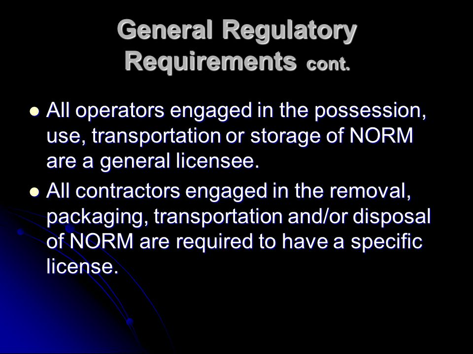 General Regulatory Requirements cont.