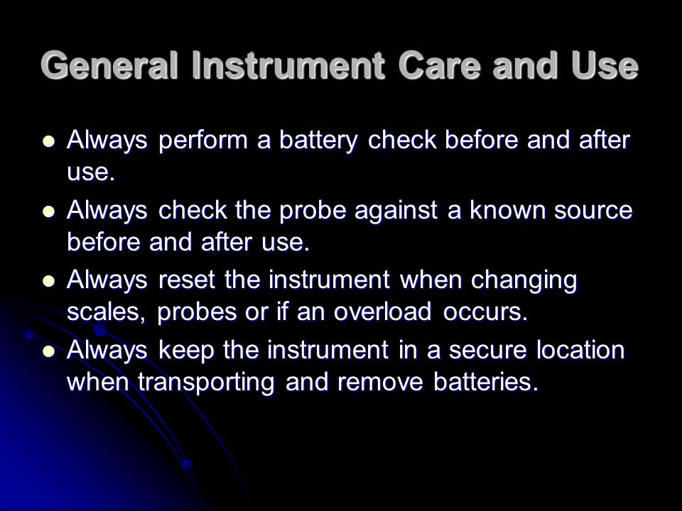 General Instrument Care and Use