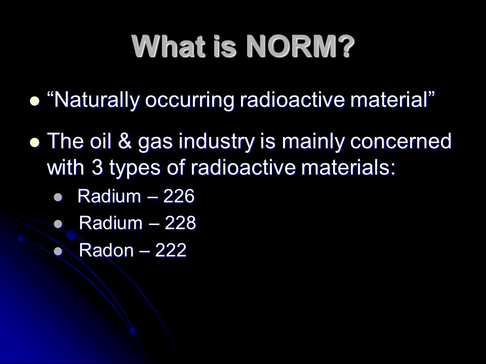 What is NORM Naturally occurring radioactive material