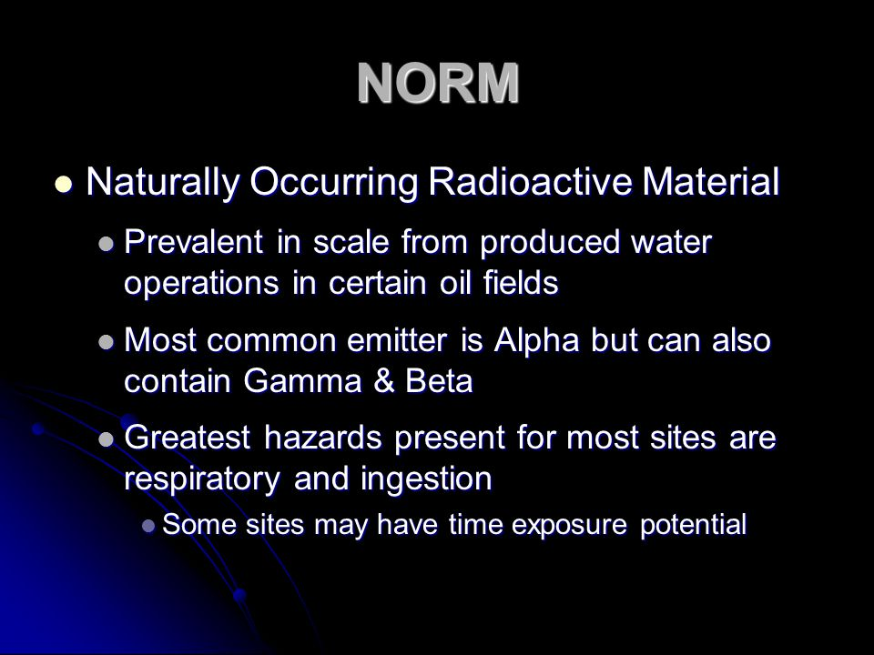 NORM Naturally Occurring Radioactive Material