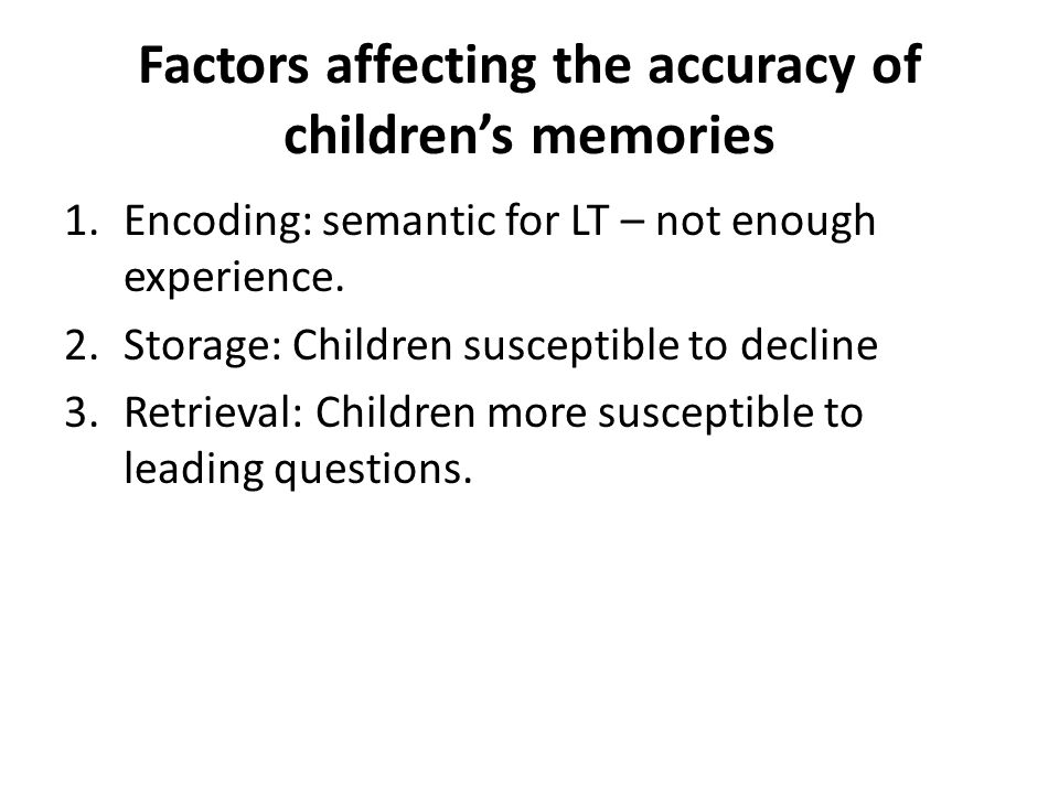 Factors affecting the accuracy of children's memories