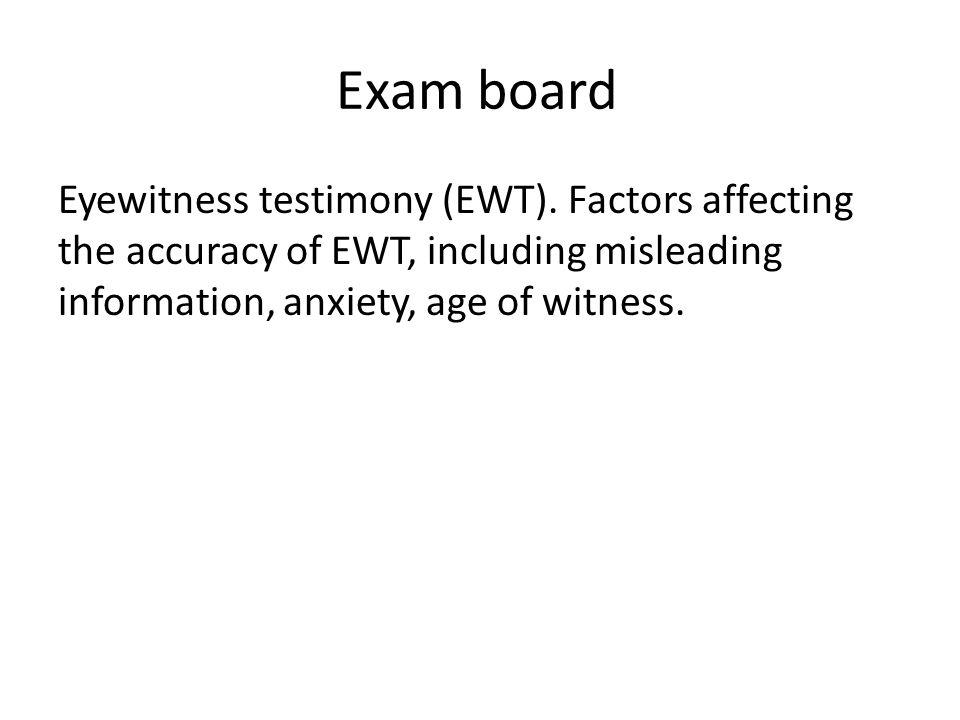 Exam board Eyewitness testimony (EWT).