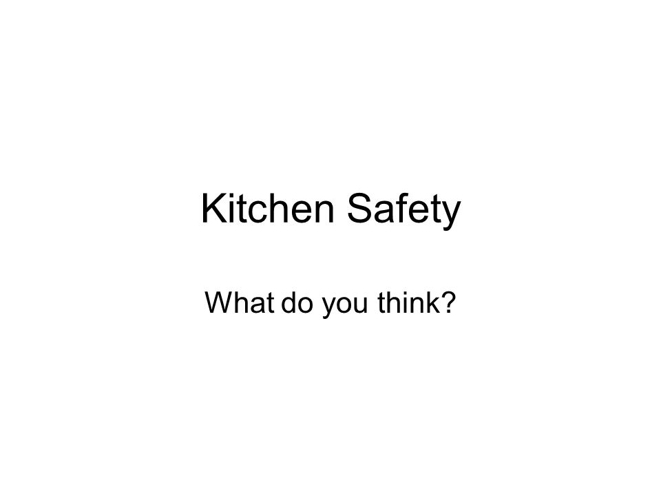 Kitchen Safety What do you think